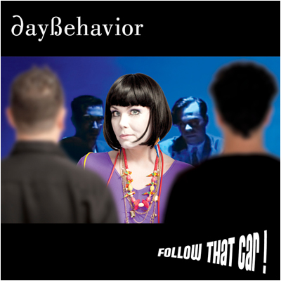 Daybehavior - Follow That Car